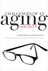 Challenges of an Aging Society: Ethical Dilemmas, Political Issues - Pruchno, Rachel A. / Smyer, Michaela