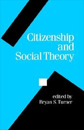 Citizenship and Social Theory - Turner, Bryan S. / Turner, Bryan