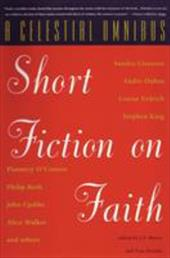 A Celestial Omnibus: Short Fiction on Faith - Hazuka, Tom / Maney, J. P.