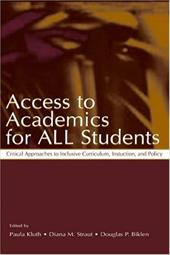 Access to Academics for All Students: Critical Approaches to Inclusive Curriculum, Instruction, and Policy - Anderson, Raymond A. / Kluth / Kluth, Paula