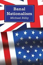 Banal Nationalism - Billig, Michael / Billig, Mick