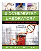 Biochemistry Laboratory: Modern Theory and Techniques - Boyer, Rodney F.