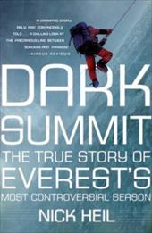 Dark Summit: The True Story of Everest's Most Controversial Season - Heil, Nick
