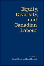 Equity, Diversity, and Canadian Labour - Hunt, Gerald / Rayside, David