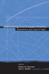 Expanding Curriculum Theory: Dis/Positions and Lines of Flight - Reynolds, Alastair / Reynolds, William M. / Webber, Julie A.