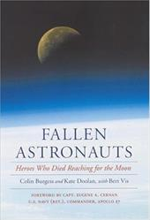 Fallen Astronauts: Heroes Who Died Reaching for the Moon - Burgess, Colin / Doolan, Kate / VIS, Bert