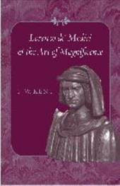 Lorenzo de' Medici and the Art of Magnificence - Kent, F. W.