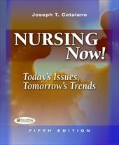 Nursing Now: Today's Issues, Tomorrow's Trends - Catalano, Joseph T.
