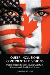 Queer Inclusions, Continental Divisions: Public Recognition of Sexual Diversity in Canada and the United States - Rayside, David