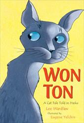Won Ton: A Cat Tale Told in Haiku - Wardlaw, Lee / Yelchin, Eugene