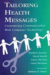 Tailoring Health Messages: Customizing Communication with Computer Technology - Kreuter, Matthew W. / Farrell, David W. / Olevitch, Laura R.