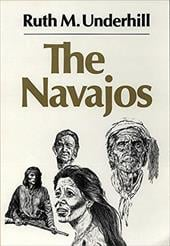The Navajos - Underhill, Ruth Murray