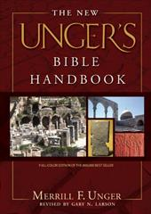 The New Unger's Bible Handbook - Unger, Merrill F. / Larson, Gary N.