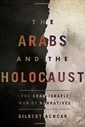 The Arabs and the Holocaust: The Arab-Israeli War of Narratives - Achcar, Gilbert / Goshgarian, G. M.