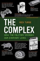 The Complex: How the Military Invades Our Everyday Lives - Turse, Nick