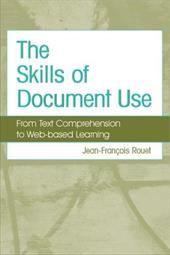 The Skills of Document Use: From Text Comprehension to Web-Based Learning - Rouet, Jean-Francois