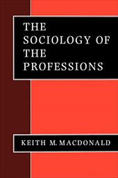 The Sociology of the Professions - MacDonald, Keith M.