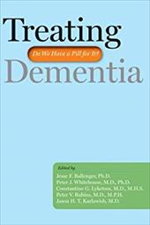 Treating Dementia: Do We Have a Pill for It? - Ballenger, Jesse F. / Whitehouse, Peter J. / Lyketsos, Constantine G.