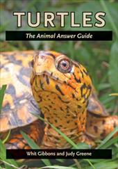Turtles: The Animal Answer Guide - Gibbons, Whit / Greene, Judy / Hagen, Cris