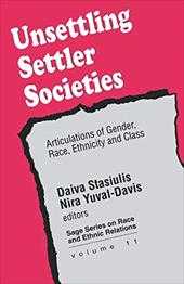 Unsettling Settler Societies: Articulations of Gender, Race, Ethnicity and Class - Stasiulis, Daiva K. / Yuval-Davis, Nira / Helm, Ruth