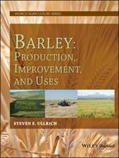 Barley: Production, Improvement, and Uses - Ullrich, Steven E.