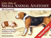 Color Atlas of Small Animal Anatomy: The Essentials - McCracken, Thomas O. / Kainer, Robert A. / Carlson, David
