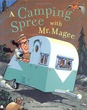 A Camping Spree with Mr. Magee - Van Dusen, Chris / Dusen, Chris Van / Chronicle Books