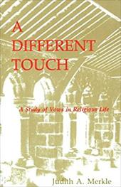 A Different Touch: A Study of Vows in Religious Life - Merkle, Judith A.