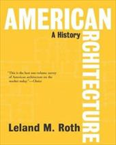 American Architecture: A History - Roth, Leland
