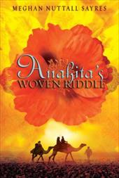 Anahita's Woven Riddle - Sayres, Meghan Nuttall