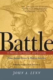 Battle: A History of Combat and Culture - Lynn, John A., II