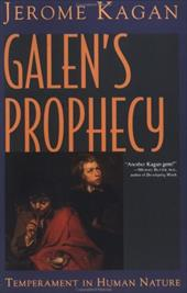 Galen's Prophecy: Temperament in Human Nature - Kagan, Jerome