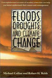 Floods, Droughts, and Climate Change - Collier, Michael / Webb, Robert H.