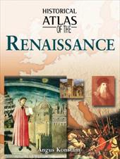 Historical Atlas of the Renaissance - Konstam, Angus / Ritchie, Robert