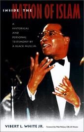 Inside the Nation of Islam: A Historical and Personal Testimony of a Black Muslim - White, Vibert L., Jr. / Wallace, Mike