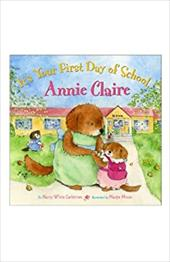 It's Your First Day of School, Annie Claire - Carlstrom, Nancy White / Moore, Margie