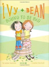 Ivy and Bean: Bound to Be Bad - Barrows, Annie / Blackall, Sophie