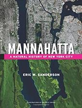 Mannahatta: A Natural History of New York City - Sanderson, Eric W. / Boyer, Markley