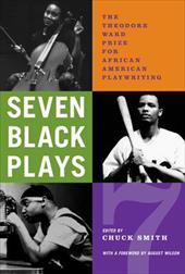 Seven Black Plays: The Theodore Ward Prize for African American Playwriting - Smith, Chuck / Wilson, August