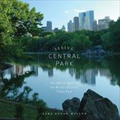 Seeing Central Park: The Official Guide to the World's Greatest Urban Park - Miller, Sara Cedar