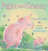 Piglet and Granny - Wild, Margaret / King, Stephen Michael