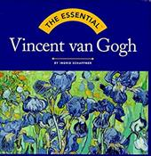 The Essential: Vincent Van Gogh - Schaffner, Ingrid / Abrams