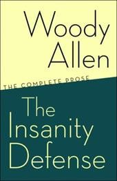 The Insanity Defense: The Complete Prose - Allen, Woody