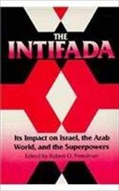 The Intifada: Its Impact on Israel, the Arab World, and the Superpowers - Freedman, Robert Own / Freedman, Robert O. / Arian, Asher