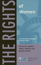 The Rights of Women: The Authoritative ACLU Guide to Women's Rights - Lapidus, Lenora / Luthra, Namita / Martin, Emily