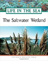 The Saltwater Wetland - Walker, Pam / Walker, Paw / Wood, Elaine