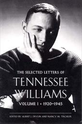 The Selected Letters of Tennessee Williams: Volume I: 1920-1945 - Williams, Tennessee / Devlin, Albert J. / Tischler, Nancy Marie Patterson