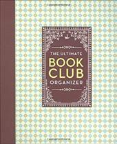 The Ultimate Book Club Organizer: A Planner for Your Reading Group [With Stickers and Punch-Out Cards] - Morris, Michael