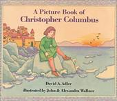 A Picture Book of Christopher Columbus - Adler, David A. / Wallner, John / Wallner, Alexandra