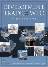 Development, Trade, and the Wto: A Handbook - World Bank, Policy / English, Philip / Mattoo, Aaditya